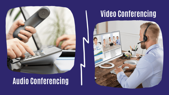 Audio Conferencing and Video Conferencing