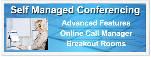Self Managed Conferencing - Advanced Features | Online Call Manager | Breakout Rooms