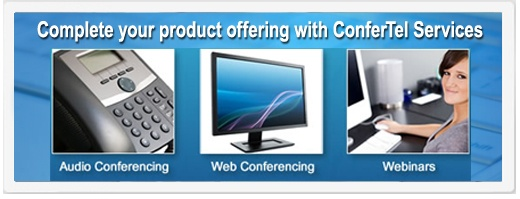 Complete Your Product Offering With ConferTel Services | Audio Conferencing - Web Conferencing - Webinars